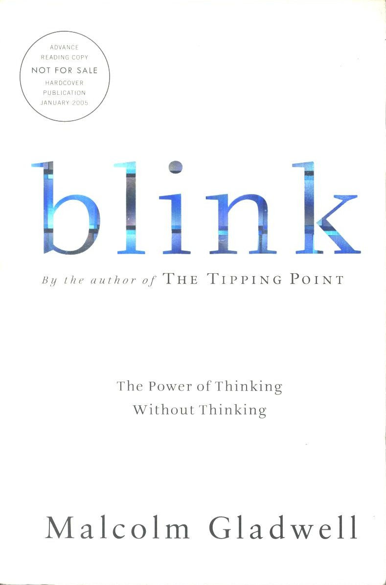 blink book review Stephanie pernell mrs hoyos ap psych 23 may 2014 book review outline: blink 1) introduction a) hook: suppose someone claimed that after viewing only minutes of a conversation of you and your spouse, they could predict how long your relationship would last with a ninety percent success rate.